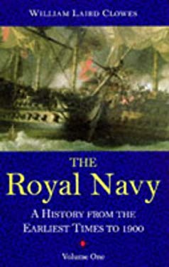 The Royal Navy: A History from the Earliest Times to 1900 9781861760104