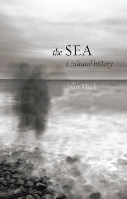 The Sea: A Cultural History 9781861898098