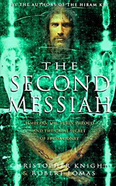 The Second Messiah: Templars, the Turin Shroud and the Great Secret of Freemasonry 9781862042483