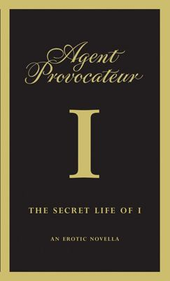 The Secret Life of I: An Erotic Novella 9781862057463