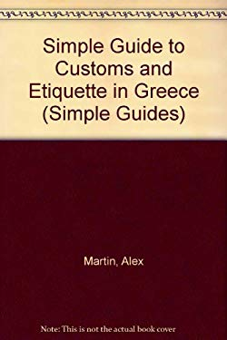 The Simple Guide to Customs and Etiquette in Greece 9781860340109