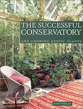 The Successful Conservatory: And Growing Exotic Plants 9781861082220