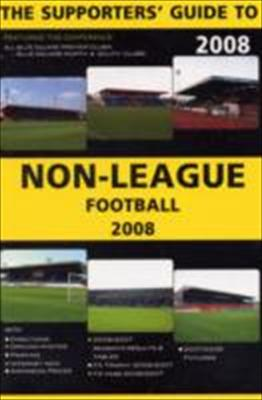 The Supporters' Guide to Non-league Football 9781862231597