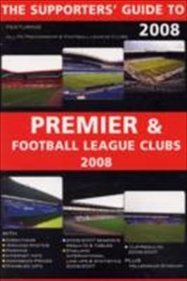 The Supporters' Guide to Premier and Football League Clubs 9781862231580