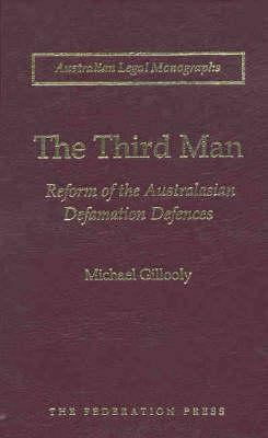 The Third Man: Reform of the Australasian Defamation Defences 9781862874893