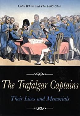 The Trafalgar Captains: Their Lives and Memorials 9781861762474