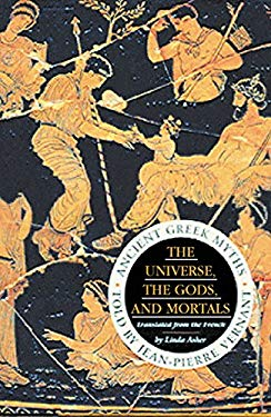 The Universe, the Gods and Mortals: Ancient Greek Myths 9781861973993