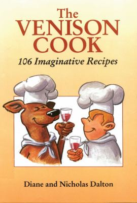 The Venison Cook: 106 Imaginative Recipes 9781861267177