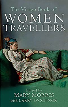 The Virago Book of Women Travellers 9781860492129