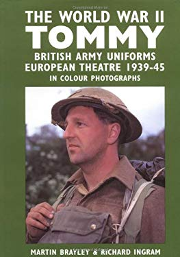 The World War II Tommy: British Army Uniforms of the European Theatre 1939-45 9781861261908
