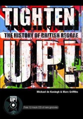 Tighten Up!: The History of British Reggae 9781860745591