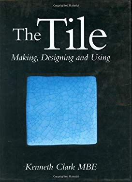 Tile: Making, Designing and Using 9781861264879