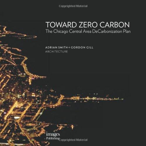 Toward Zero Carbon: The Chicago Central Area DeCarbonization Plan 9781864704334