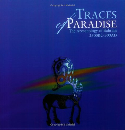 Traces of Paradise: The Archaeology of Bahrain, 2500BC-300AD