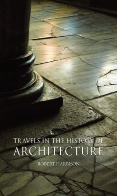 Travels in the History of Architecture 9781861894359