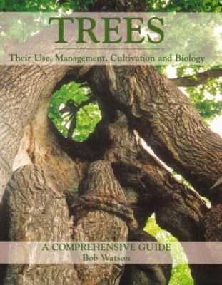 Trees: Their Use, Management, Cultivation and Biology: A Comprehensive Guide 9781861268853