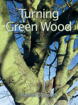 Turning Green Wood 9781861080899