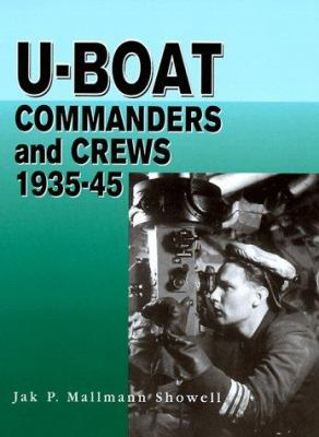 U-Boat Commanders and Crews 9781861261922