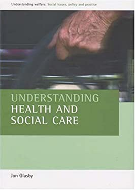 Understanding Health and Social Care 9781861349101