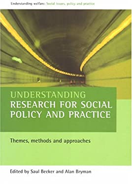 Understanding Research for Social Policy and Practice: Themes, Methods and Approaches 9781861344038