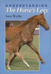 Understanding the Horse's Legs - Wyche, Sara