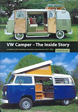 VW Camper--The Inside Story: A Guide to VW Camping Conversions and Interiors 1951-2005 9781861267634