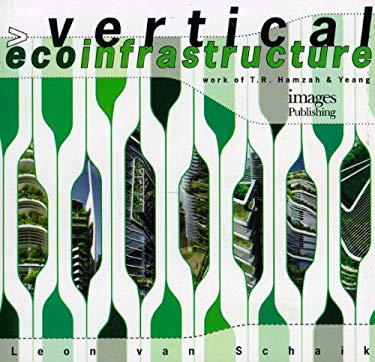 Vertical Ecoinfrastructure: Work of T.R. Hamzah & Yeang 9781864703863