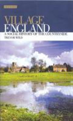 Village England: A Social History of the Countryside 9781860649394