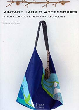 Vintage Fabric Accessories: Stylish Creations from Recycled Fabrics