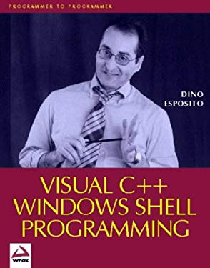 Visual C++ Windows Shell Programming: Putting Applications in Control of Their Environment 9781861001849