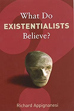 What Do Existentialists Believe? 9781862078635