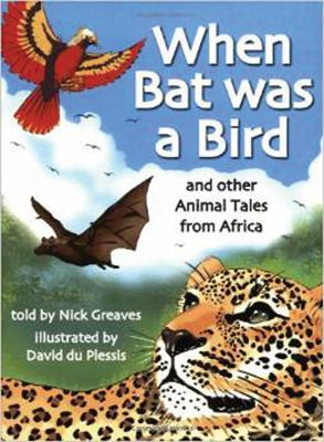 When Bat Was a Bird: And Other Animal Tales from Africa 9781868729982