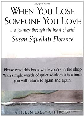When You Lose Someone You Love: A Journey Through the Heart of Grief 9781861874214