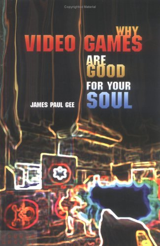 Why Video Games Are Good for Your Soul: Pleasure and Learning 9781863355742
