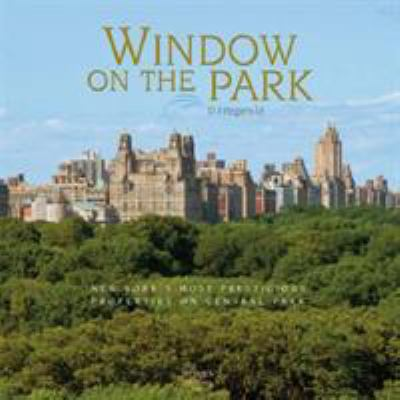 Window on the Park: New York's Most Prestigious Properties on Central Park 9781864702767