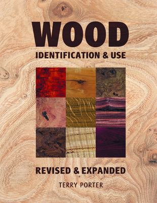 Wood: Identification & Use (Revised & Expanded) 9781861084361