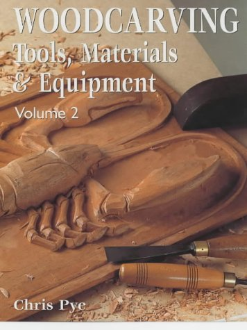 Woodcarving: Tools, Materials & Equipment, Volume 2 9781861082022
