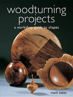 Woodturning Projects: A Workshop Guide to Shapes 9781861083913
