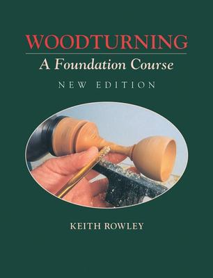 Woodturning: A Foundation Course 9781861081148