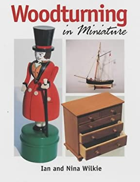 Woodturning in Miniature 9781861264718