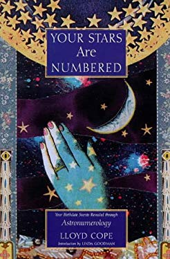 Your Stars Are Numbered: Your Birthdate Secrets Revealed Through Astronumerology 9781862043633