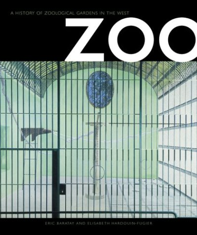 Zoo: A History of Zoological Gardens in the West 9781861892089