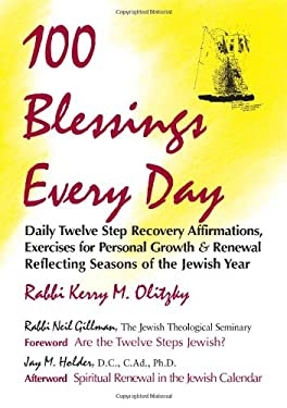 100 Blessings Every Day: Daily Twelve Step Recovery Affirmations, Exercises for Personal Growth and Renewal Reflecting Seasons of the Jewish Ye 9781879045309