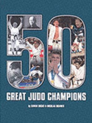 50 Great Judo Champions 9781874572916