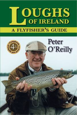 Loughs of Ireland: A Flyfisher's Guide 9781873674727