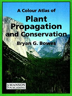 Colour Atlas of Plant Propagation and Conservation 9781874545705