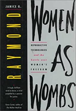 Women as Wombs: Reproductive Technology and the Battle Over Women's Freedom 9781875559268