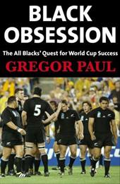 Black Obsession: The All Blacks' Quest for World Cup Success 12275715