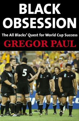 Black Obsession: The All Blacks' Quest for World Cup Success 9781877437311