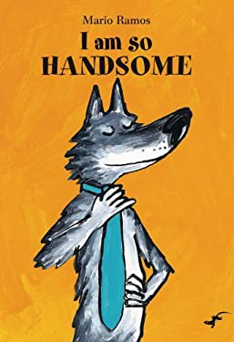 I Am So Handsome (Gecko Press Titles) 9781877579196
